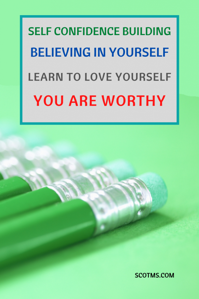 Self Confidence Building believing in yourself learn to love yourself you are worthy